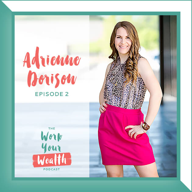 Podcast Episode 02: Master Your Career & Debt With Adrienne Dorison