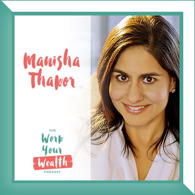 Episode 11: Finding Your MoneyZen and Excelling Financially with Manisha Thakor