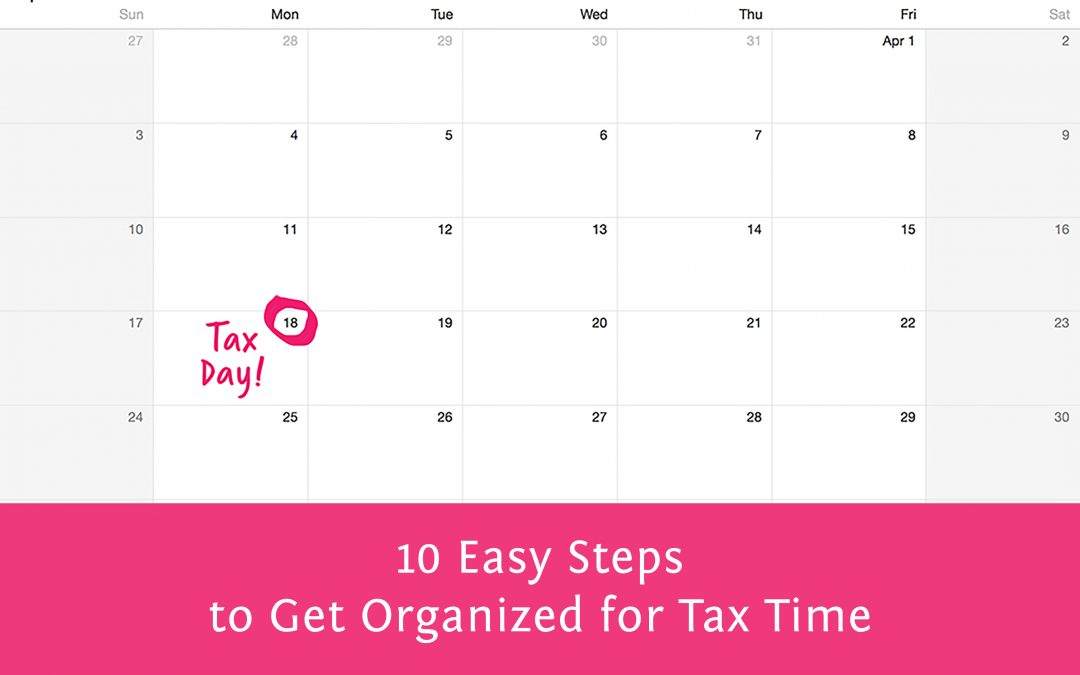 10 Easy Steps to Get Organized for Tax Time