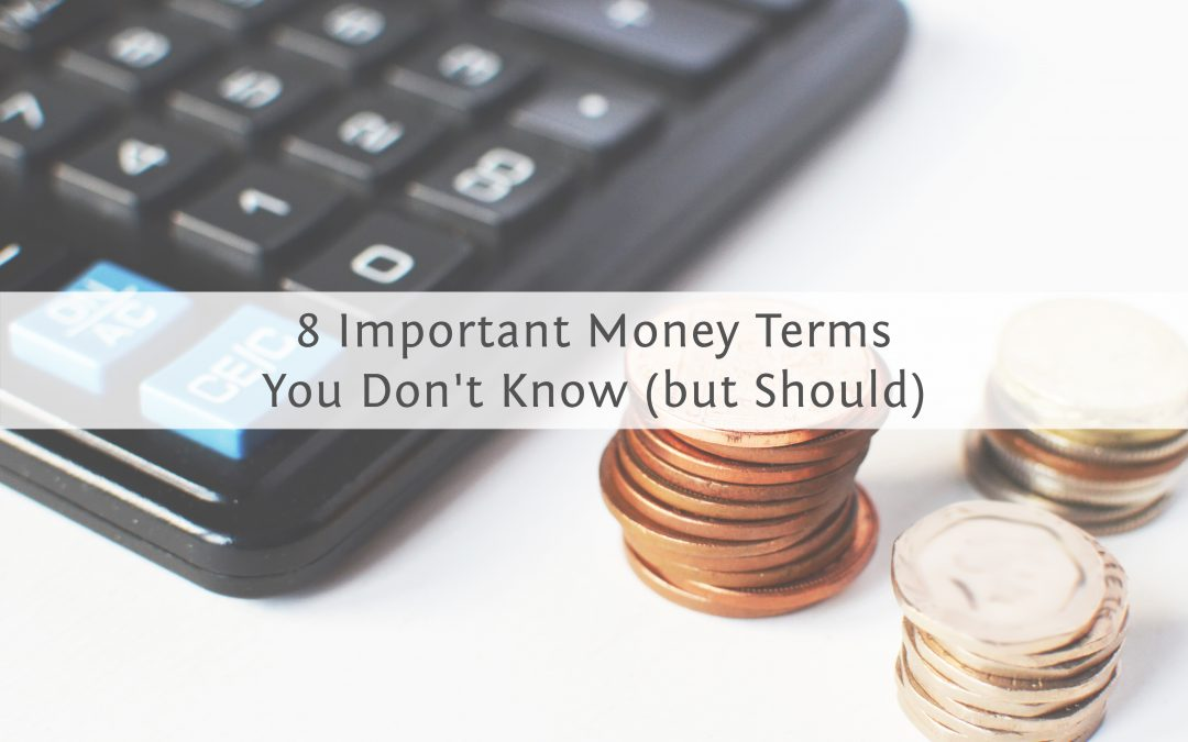8 Important Money Terms You Don't Know (but Should)