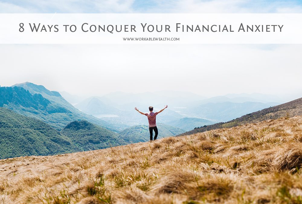 8 Ways to Conquer Your Financial Anxiety