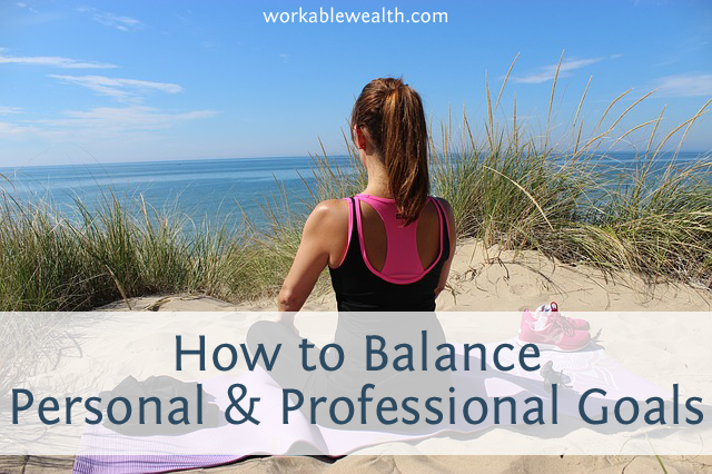 How to Balance Business and Personal Goals