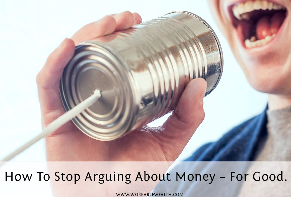 How To Stop Arguing About Money – For Good.