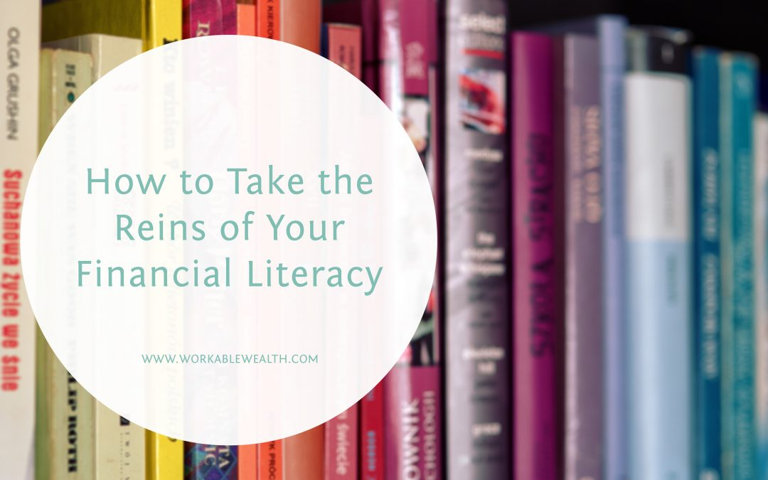 How to Take the Reins of Your Financial Literacy