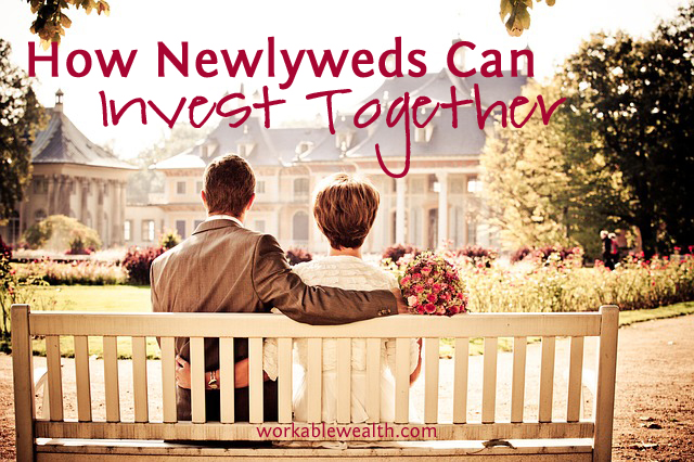 Investing Advice for Financially Savvy Newlyweds