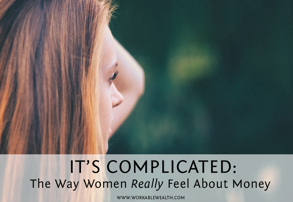 It's Complicated: The Way Women Really Feel About Money