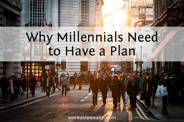 The Case for Millennials to Have a Plan