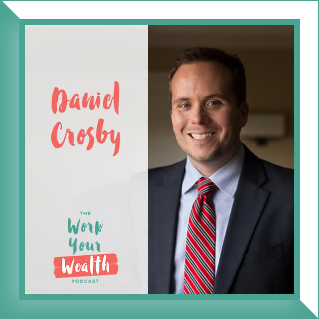 Episode 13: The Laws of Wealth and Psychology of Money with Daniel Crosby