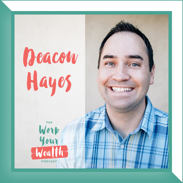 Episode 56: How to Retire Early with Deacon Hayes