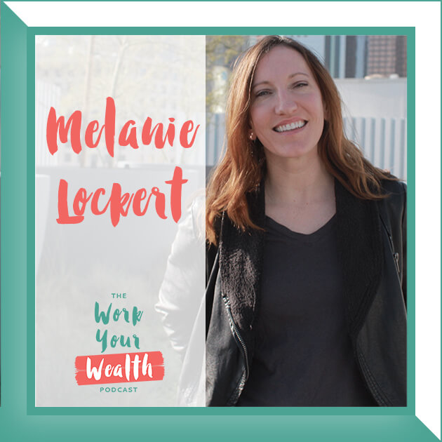 Episode 82: Facing Your Money Fears & Figuring Out Your Finances with Melanie Lockert