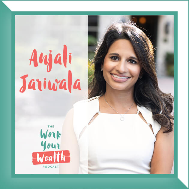 Episode 85: Finding the Right Financial Advisor for You with Anjali Jariwala