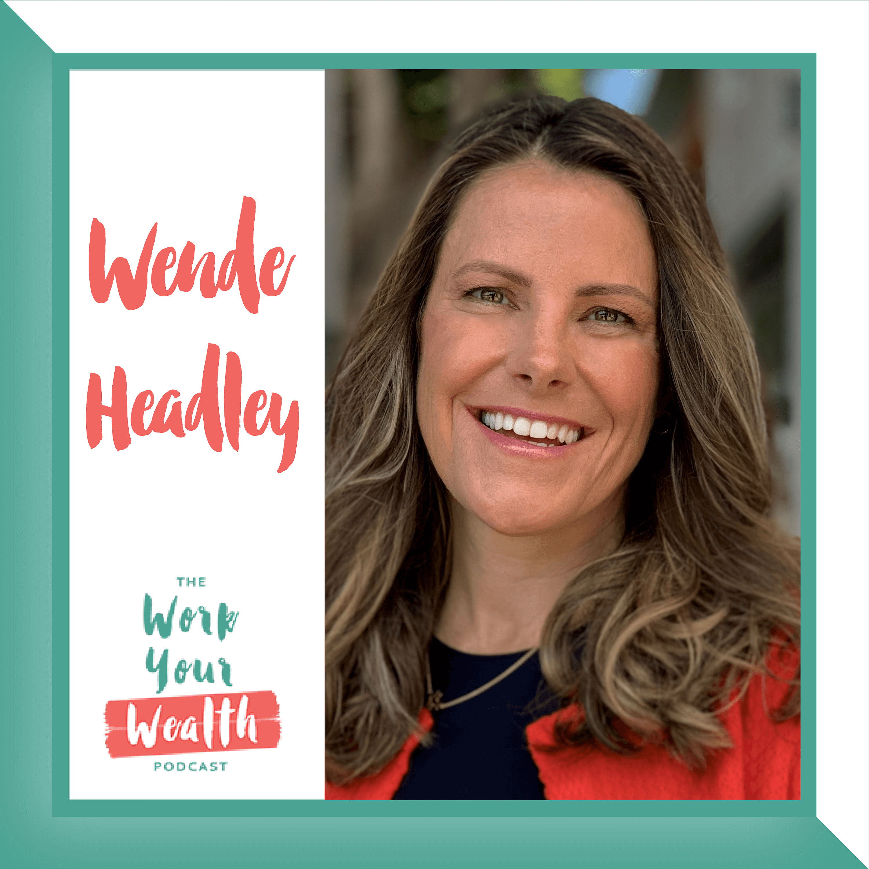 Episode 109: Giving Yourself Permission in Your Career with Wende Headley