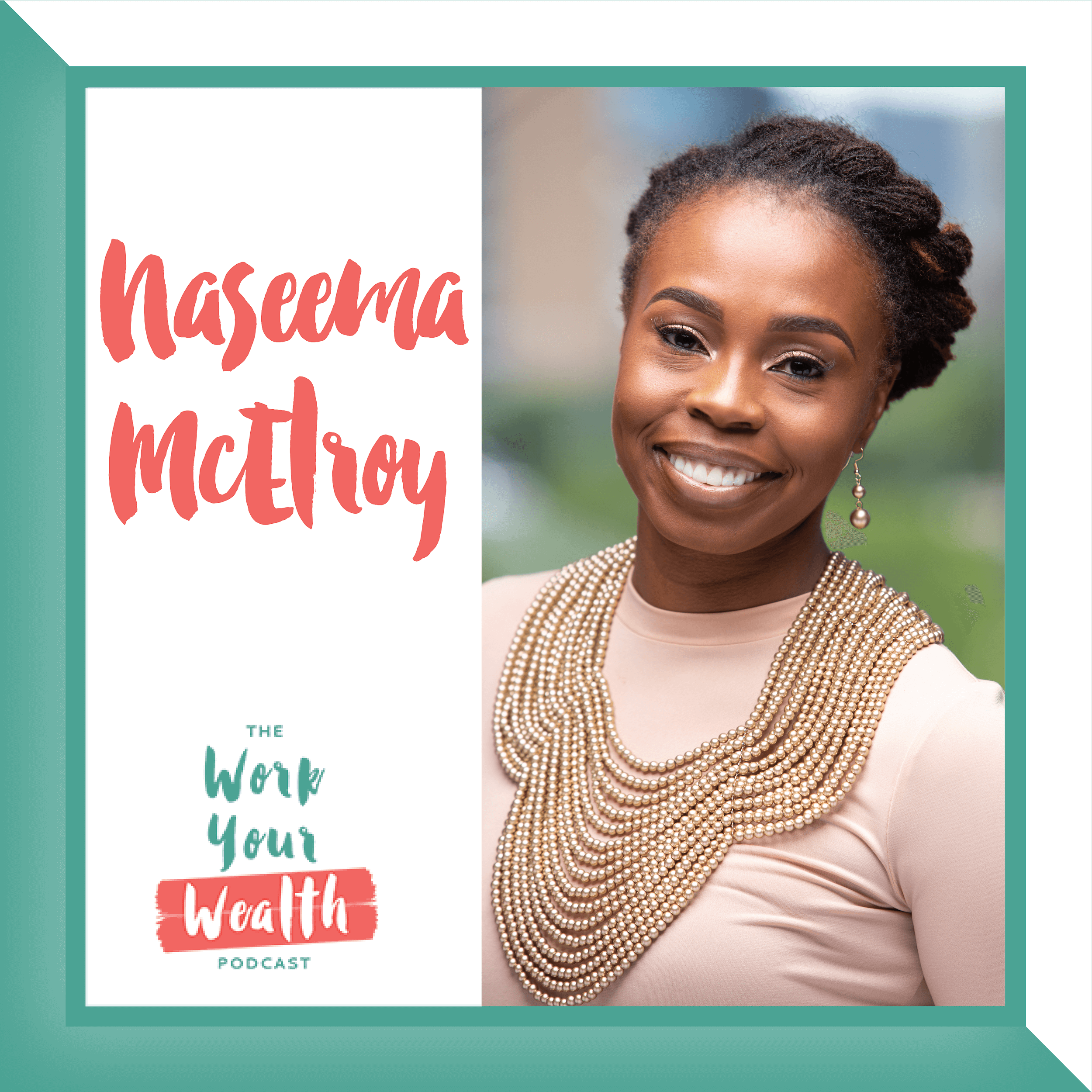 Episode 117: Living a Financially Intentional Life with Naseema McElroy